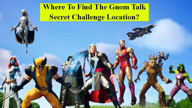 Where to find the Gnom Talk secret challenge location in Fortnite Chapter 2 Season 4