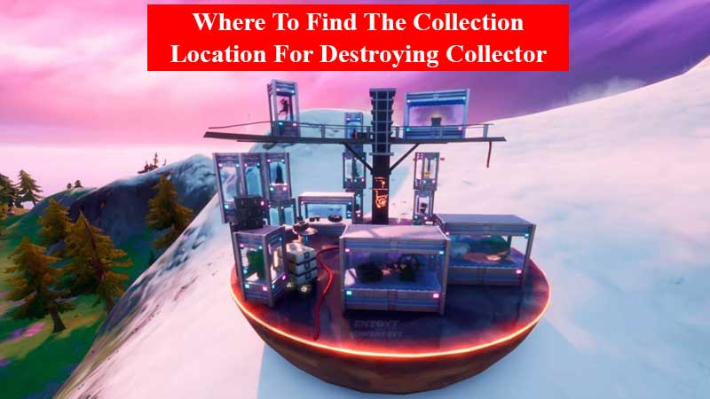 Where to find the collection location for destroying collector cases in Fortnite Chapter 2 Season 4