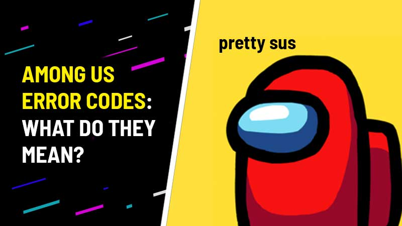 among-us-error-codes-messages-meaning-explained