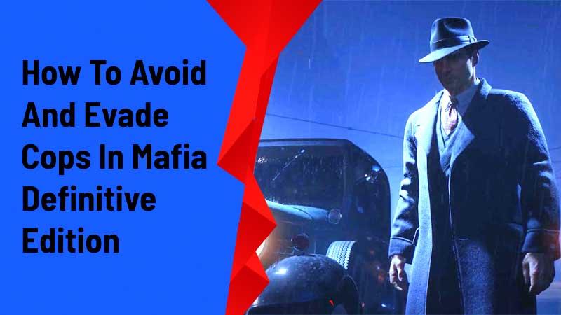 avoid police detection evade police mafia definitive edition