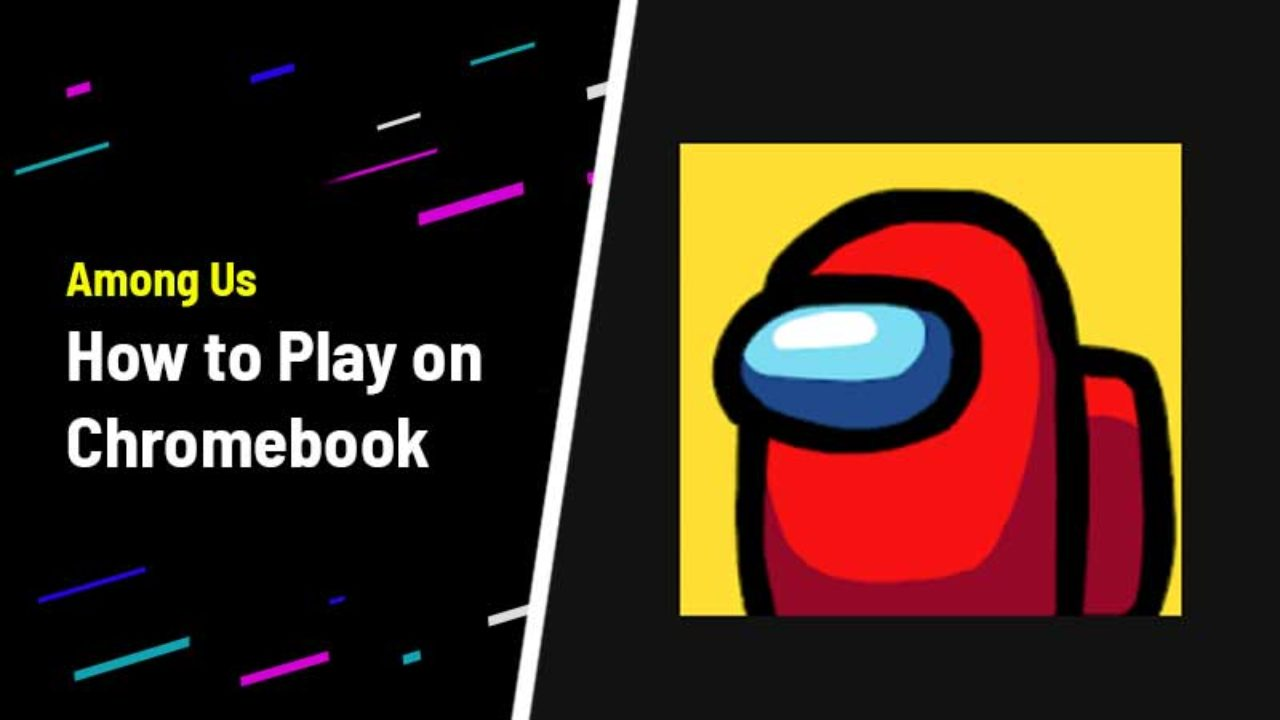 How To Play Among Us In Chromebook Download It Free For Playstore