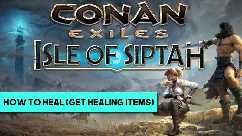 conan-exiles-isle-siptah-healing-guide