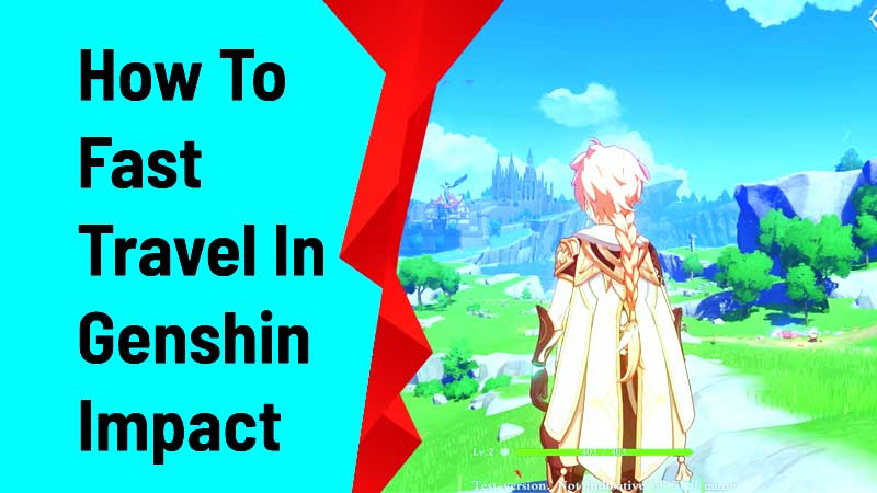 how to fast travel in genshin impact