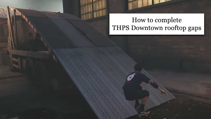 how-to-complete-rooftop-gaps-tony-hawks-pro-skater