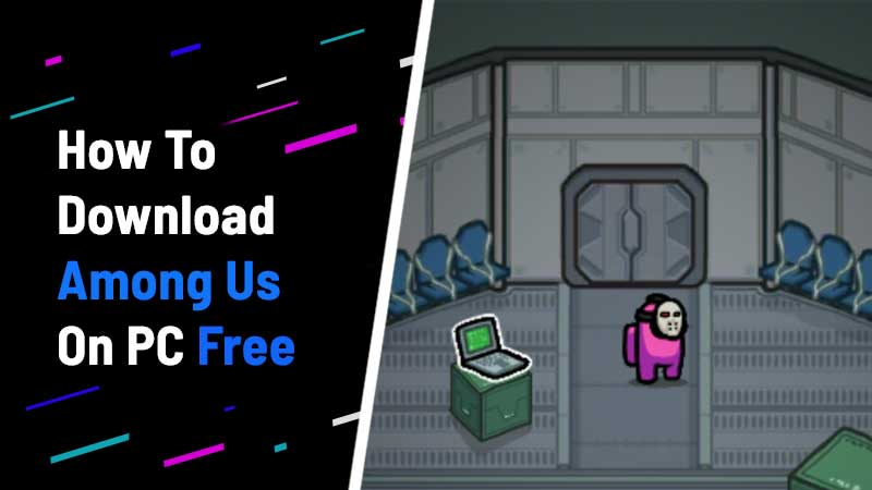 How To Download Play Among Us On Pc For Free