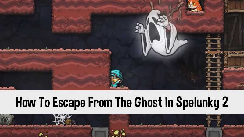 how-to-get-away-from-the-ghost-in-spelunky-2