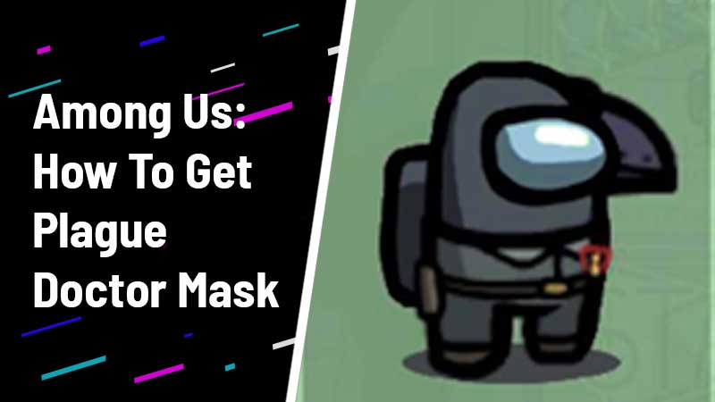 how to get plague doctor mask in among us