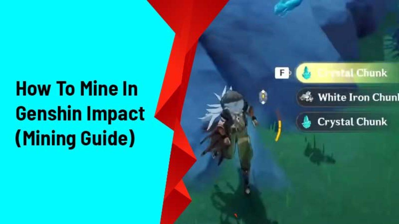 How To Mine In Genshin Impact Mining Guide Gamer Tweak