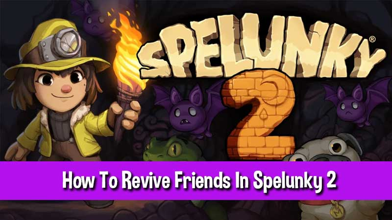 how-to-revive-friends-spelunky-2