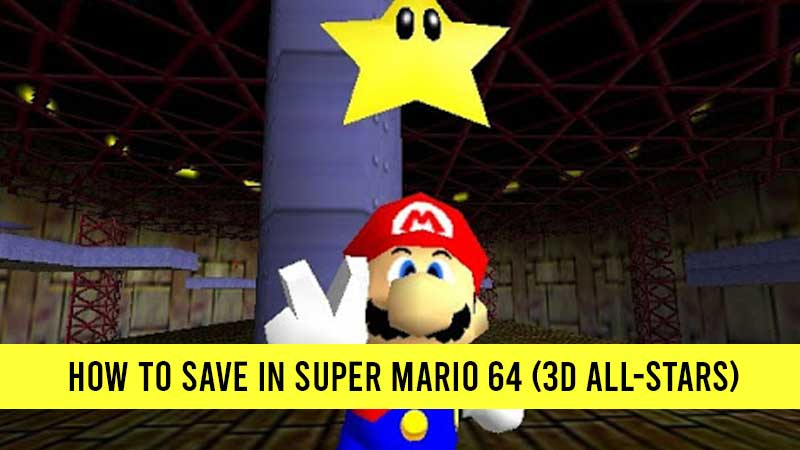 how-to-save-in-super-mario-64-3d-all-stars