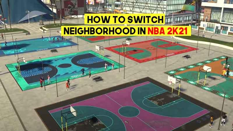 how-to-switch-neighborhood-nba-2k21