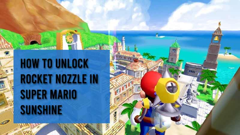 how to unlock rocket nozzle super mario sunshine