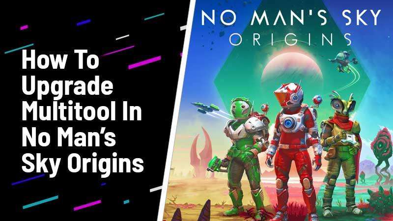 how to upgrade multitool in no man's sky origins