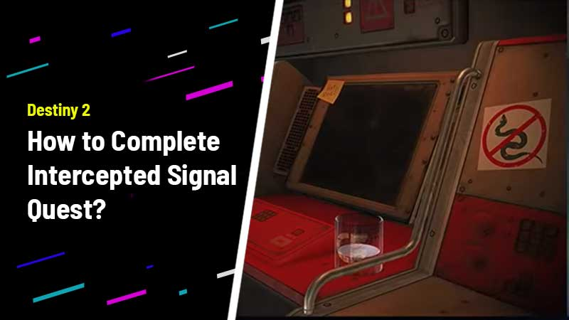 Destiny 2 Intercepted Signal Quest