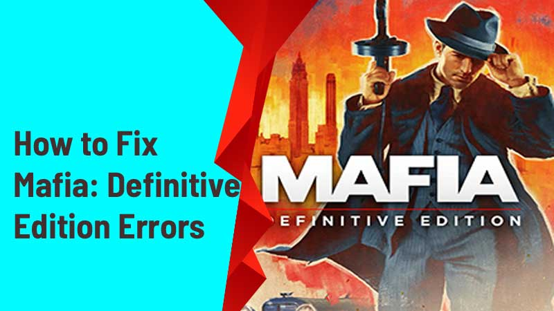 How to fix Mafia: Definitive Edition