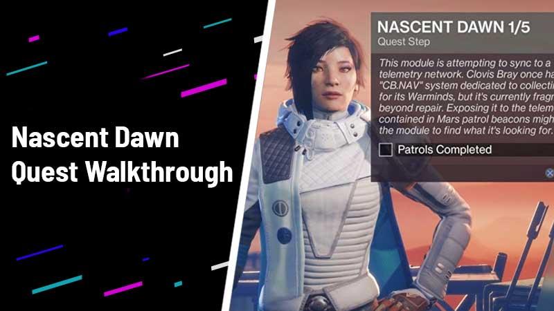 Destiny 2 Nascent Dawn Quest Walkthrough
