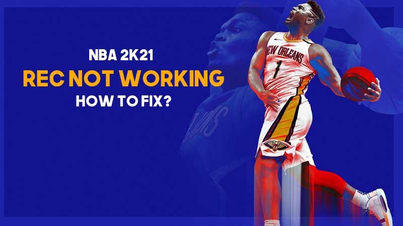 nba-2k21-rec-not-working-how-to-fix