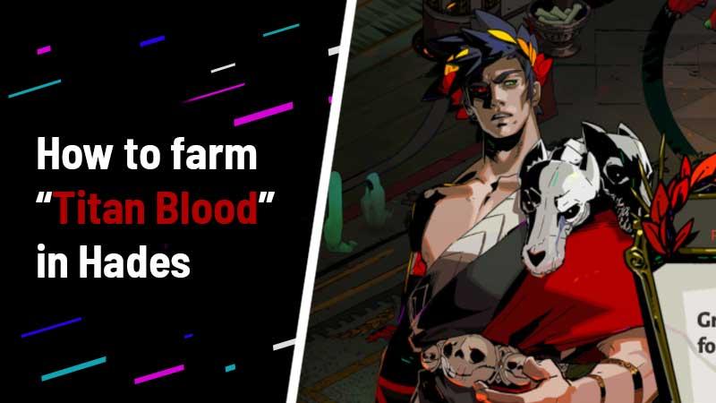 How to farm Titan Blood in Hades