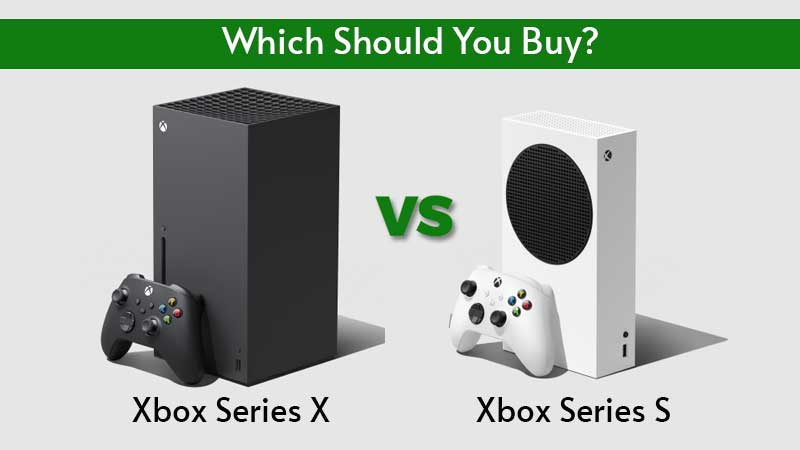 What Should You Buy Xbox Series X vs Xbox Series S