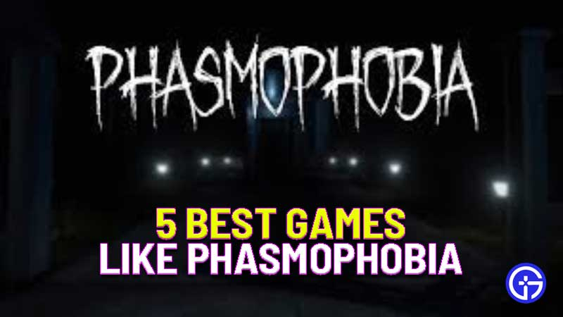 5 best games like phasmophobia