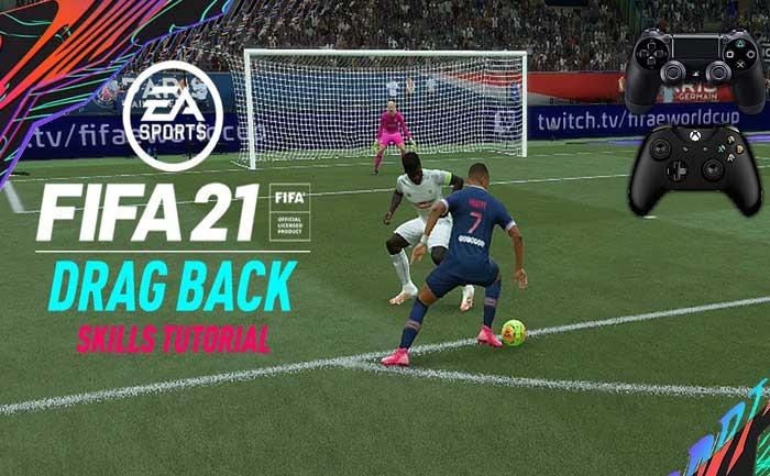 FIFA 21 Drag Back Guide