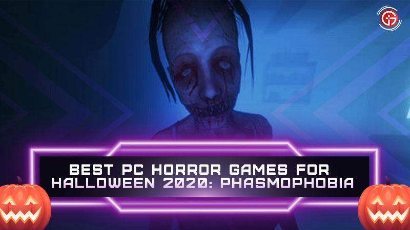 Best PC Horror Games for Halloween 2020