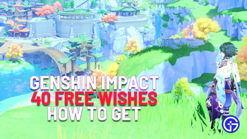 Genshin Impact 40 free wishes