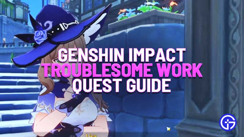 Genshin Impact Troublesome Work Quest Guide: Best Gifts For Lisa