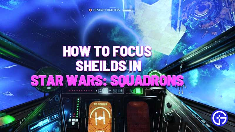 Star Wars: Squadrons Focus Shields