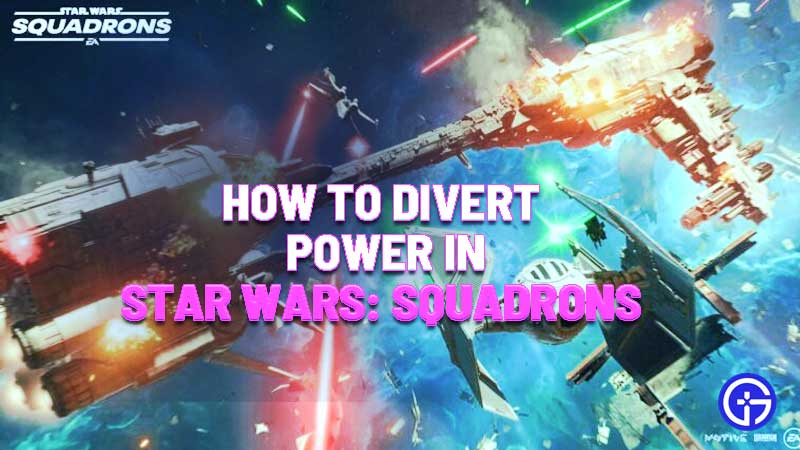 Star Wars Squadrons Diverting Power Guide