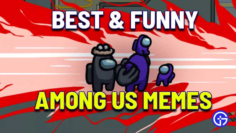 Funny Among Us Memes For Sus Imposter Crewmate