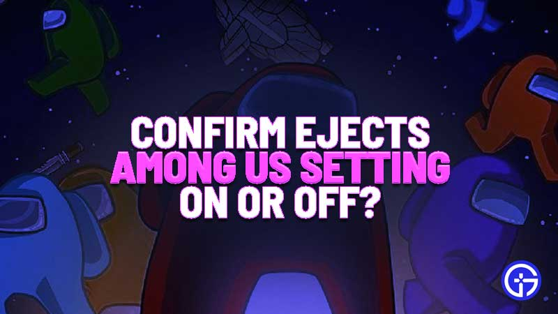 confirm-ejects-among-us-meaning