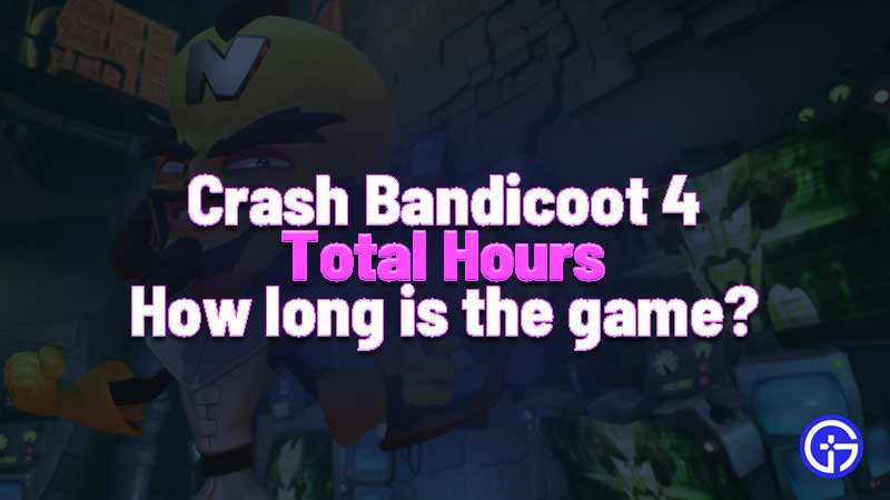 Crash Bandicoot 4 Total Gameplay Hours