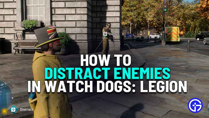 how to distract enemies in watch dogs legion