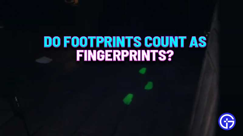 do-footprints-count-as-fingerprints-phasmophobia