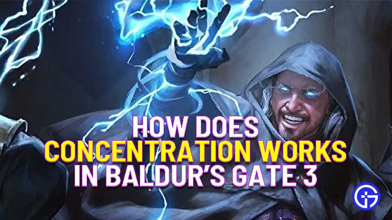 how does concentration works in Baldur's Gate 3