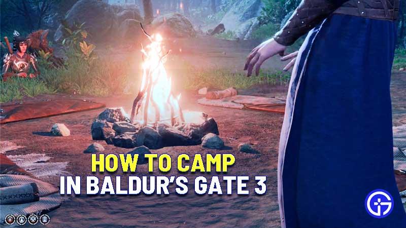 how to camp in baldurs gate 3