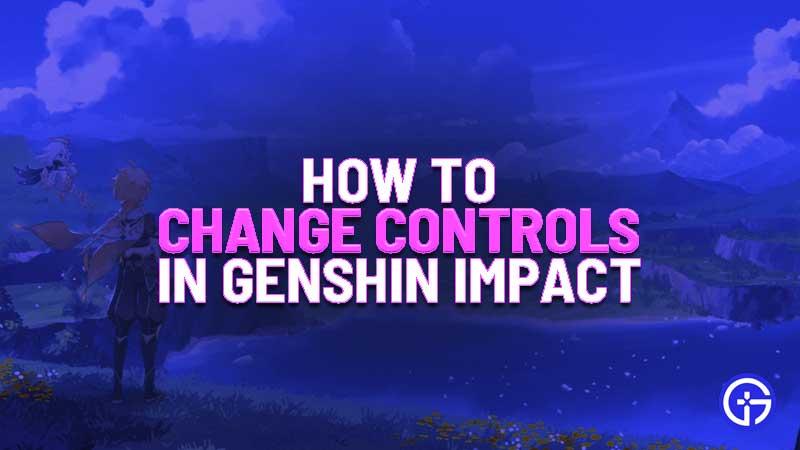 how to change controls in genshin impact