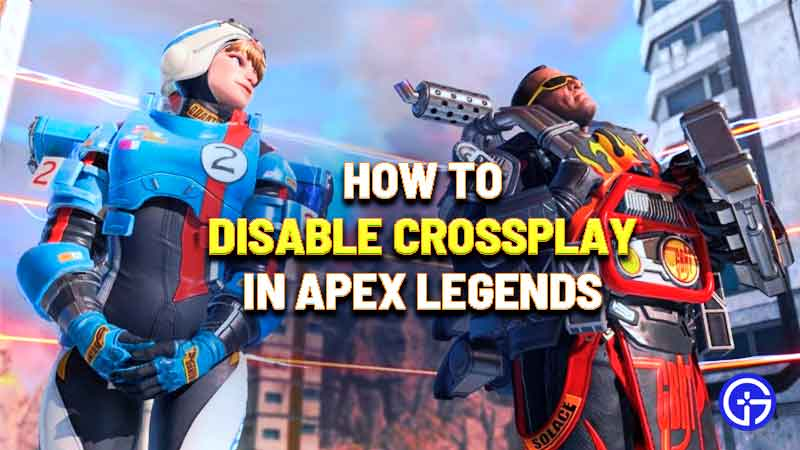 how to disable crossplay in apex legends