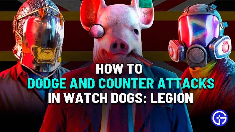 how to dodge and counter attacks in watch dogs legion