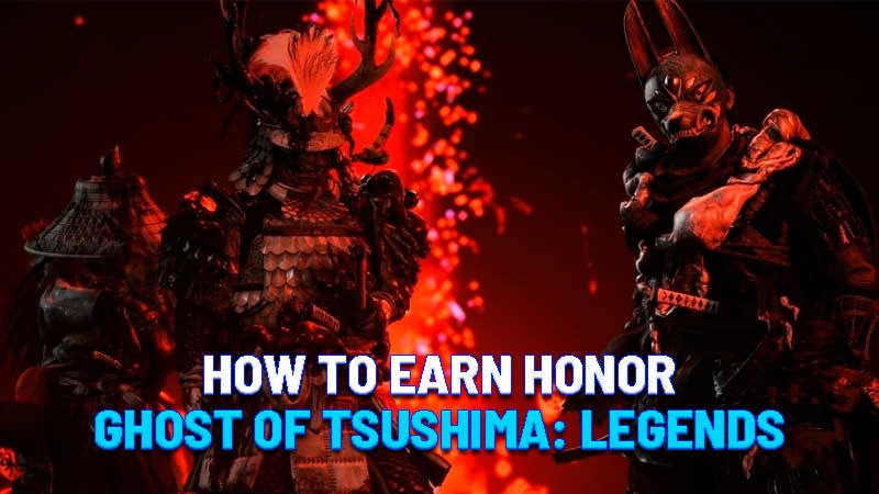 how to earn honor ghost of tsushima legends