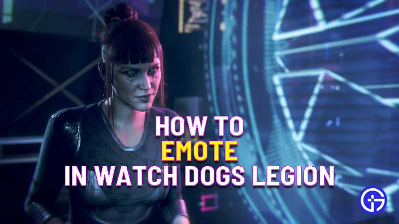 how to emote in watch dogs legion