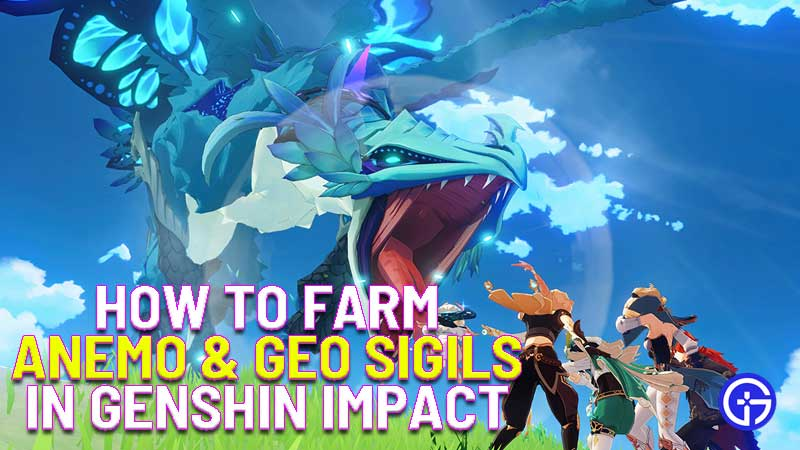 how to farm anemo and geo sigils in genshin impact