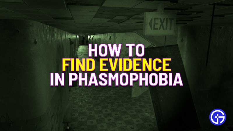 how to find evidence in Phasmophobia