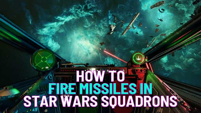 how to fire missiles in Star Wars Squadrons