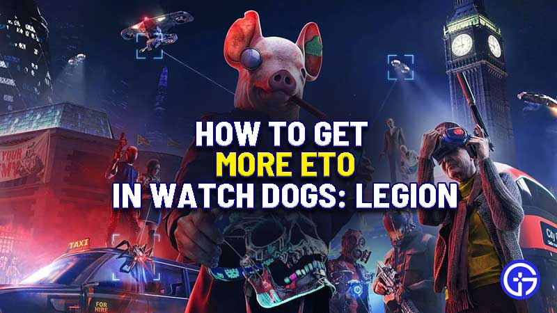 how-to-get-eto-watch-dogs-legion