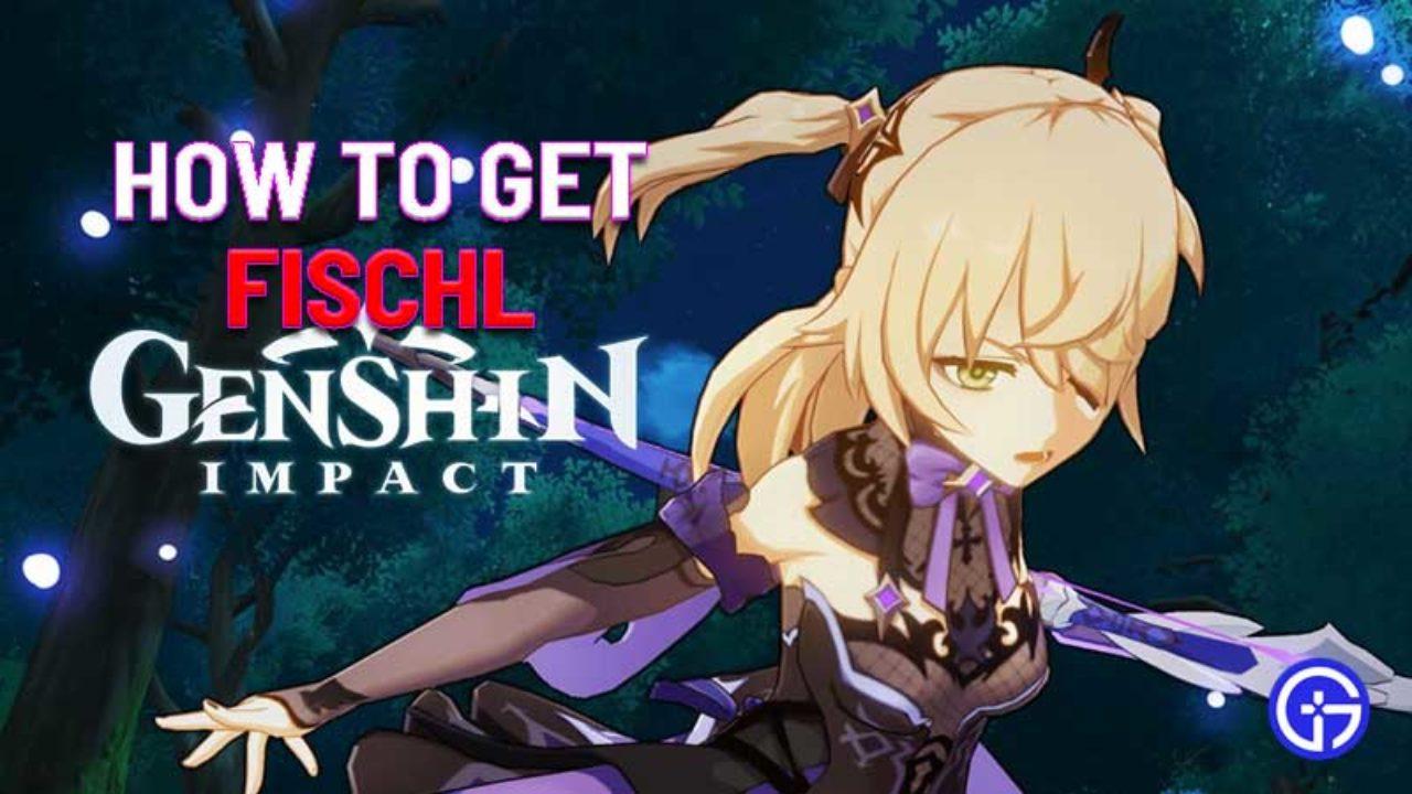 How To Get Fischl In Genshin Impact Gamer Tweak