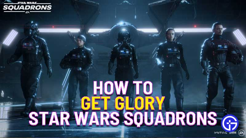 how to get glory in Star Wars Squadrons