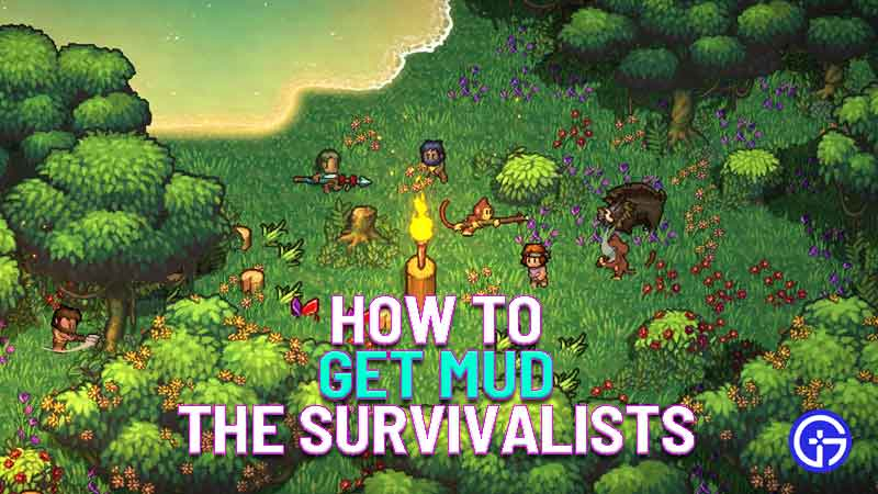 how to get mud in the survivalists