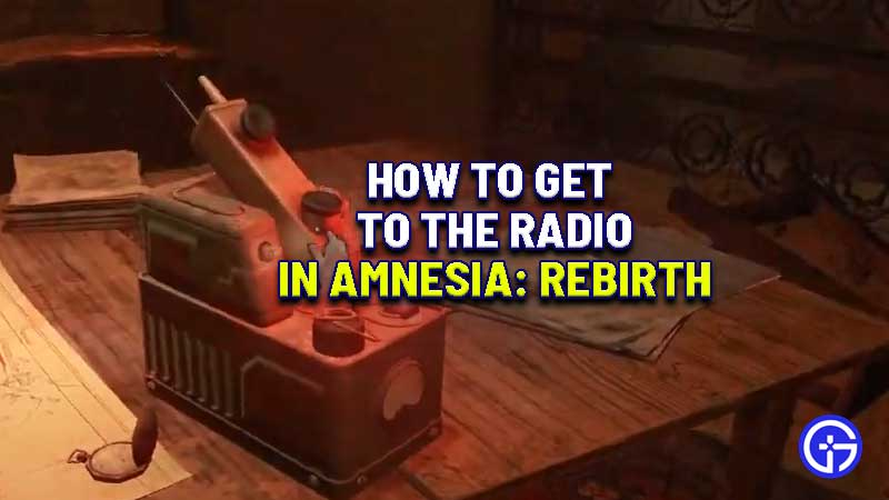 how-to-get-to-the-radio-amnesia-rebirth
